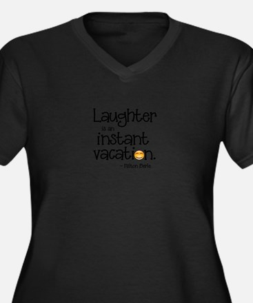 Laughter is an Instant Vacation Plus Size T-Shirt