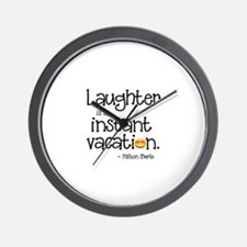 Laughter is an Instant Vacation Wall Clock
