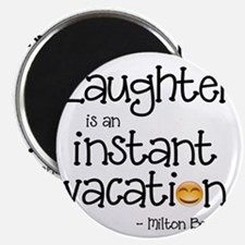 Laughter is an Instant Vacation Magnets