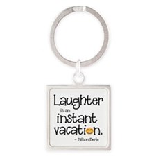 Laughter is an Instant Vacation Keychains