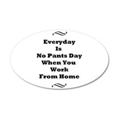 Everyday Is No Pants Day Wall Decal