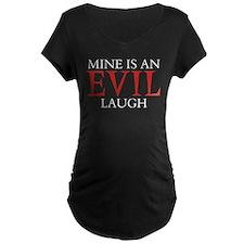 Mine is an Evil Laugh T-Shirt