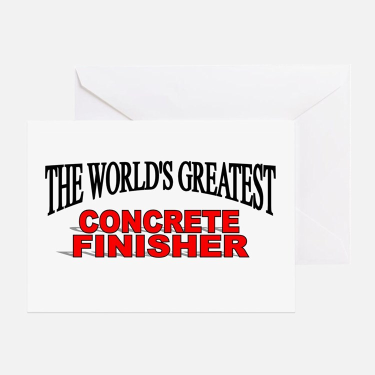 """The World's Greatest Concrete Finisher"" Greeting"