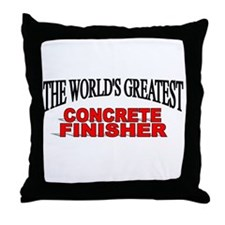 """""""The World's Greatest Concrete Finisher"""" Throw Pil"""