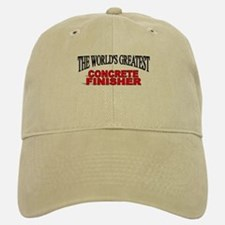 """The World's Greatest Concrete Finisher"" Cap"