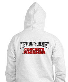 """""""The World's Greatest Concrete Finisher"""" Hoodie"""