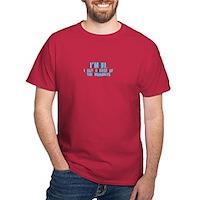 Im Ill! Dark T-Shirt
