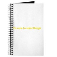 It's Nice To Want Things Journal