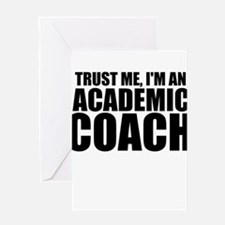 Trust Me, I'm An Academic Coach Greeting Cards