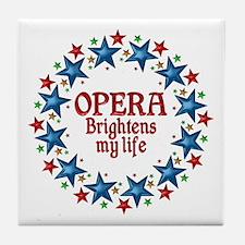 Opera Brightens My Life Tile Coaster