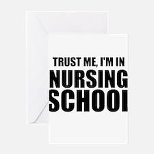 Trust Me, I'm In Nursing School Greeting Cards