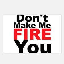 Dont Make Me Fire You Postcards (Package of 8)