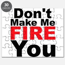Dont Make Me Fire You Puzzle