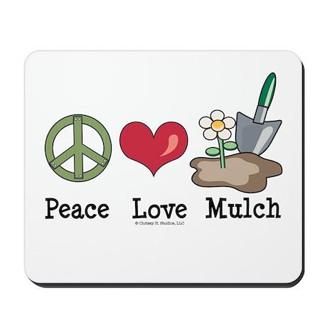 Peace Love Mulch Gardening Mousepad