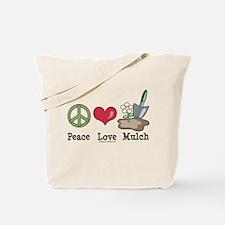 Peace Love Mulch Gardening Tote Bag