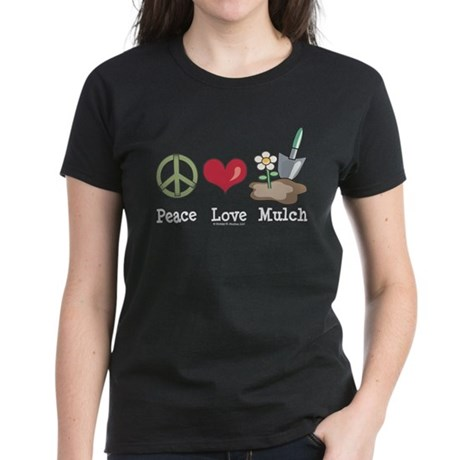 Peace Love Mulch Gardening Black T-Shirt