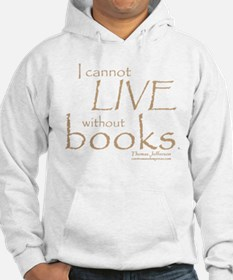 Cute Thomas jefferson i cannot live without books Hoodie
