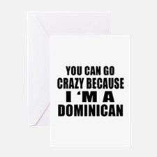 You Can Go Crazy Because I'm A Domin Greeting Card