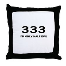 I'm Only Half Evil Throw Pillow