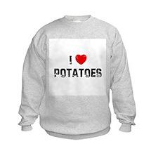 I * Potatoes Sweatshirt