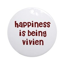 happiness is being Vivien Ornament (Round)