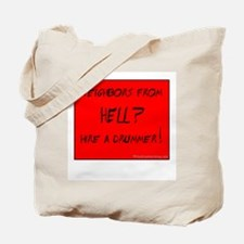 Neighbors from Hell? Tote Bag
