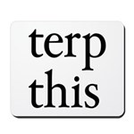 Terp This Mousepad