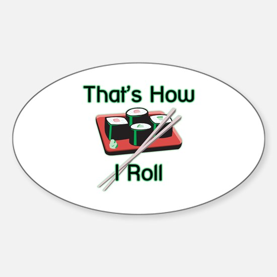 That's How I Roll (Sushi) Oval Decal