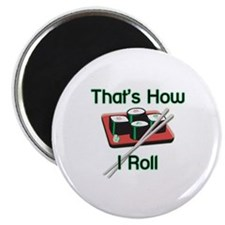 That's How I Roll (Sushi) Magnet