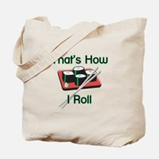 That's How I Roll (Sushi) Tote Bag