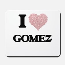 I Love Gomez Mousepad