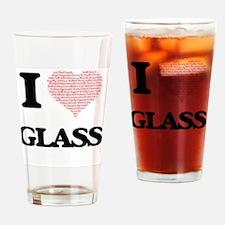 I Love Glass Drinking Glass