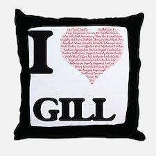 I Love Gill Throw Pillow