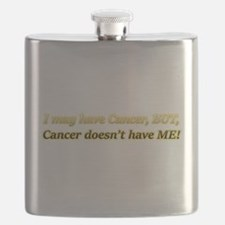 I May Have Cancer But It Doesn't Have Me Flask