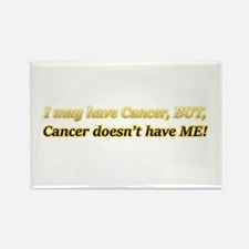 I May Have Cancer But It Doesn't Rectangle Magnet