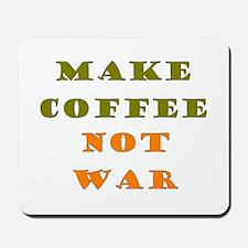 Make Coffee Not War Mousepad