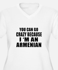 You Can Go Crazy T-Shirt