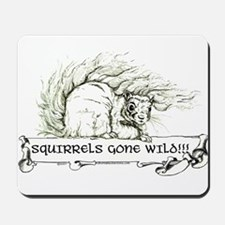 Squirrels Gone Wild Mousepad