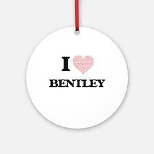 I Love Bentley Round Ornament