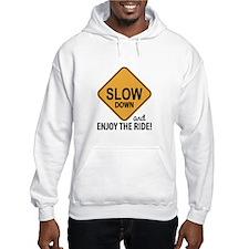 Slow Down Hoodie