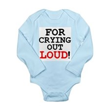 FOR CRYING OUT LOUD! Body Suit