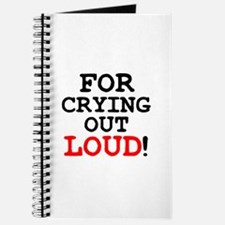 FOR CRYING OUT LOUD! Journal