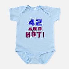 42 and hot birthday Infant Bodysuit
