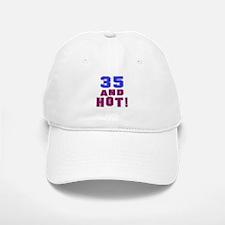 35 and hot birthday Baseball Baseball Cap
