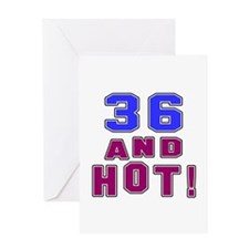 36 and hot birthday Greeting Card