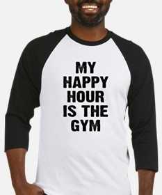 My happy hour is the gym Baseball Jersey