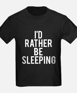 I'd rather be sleeping T