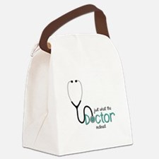 Doctor Ordered Canvas Lunch Bag
