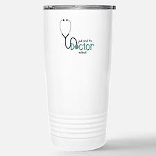 Doctor Ordered Travel Mug