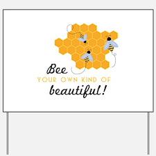 Bee Beautiful Yard Sign